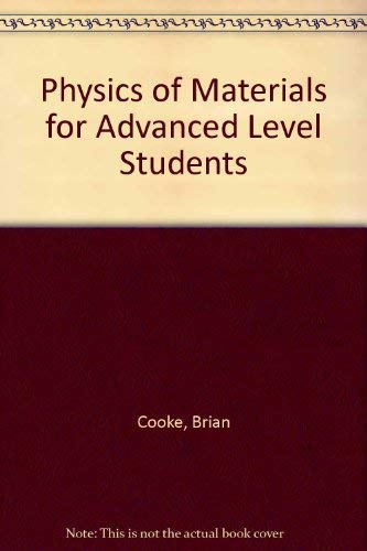 Physics of Materials for Advanced Level Students By Brian Cooke