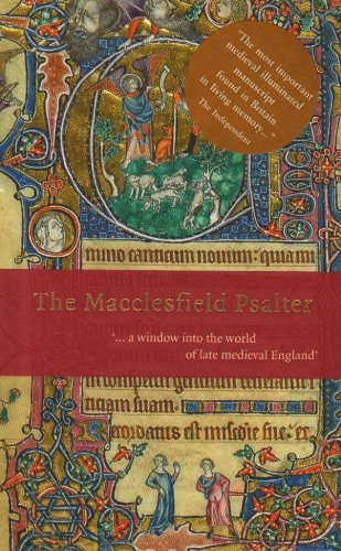 The Macclesfield Psalter: a Window into the World of Late Medieval England By Stella Panayotova