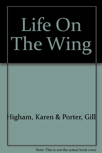 Life on the Wing By Karen Higham
