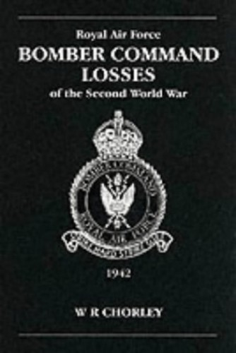 RAF Bomber Command Losses of the Second World War... by Chorley, W.R. 090459789X