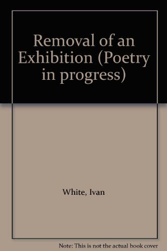 Removal-of-an-Exhibition-Poetry-in-progress-by-White-Ivan-0904613232-The