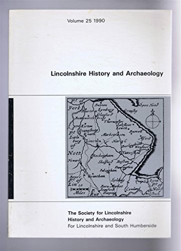 Lincolnshire History and Archaeology: 1990 By P Phillips et al.
