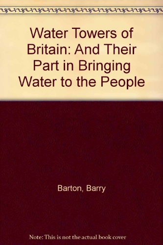 Water Towers of Britain By Barry Barton