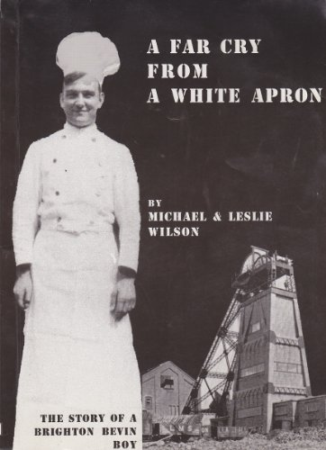 A Far Cry from a White Apron By Michael Wilson
