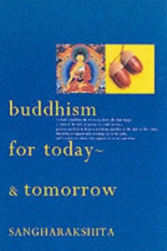 Buddhism for Today - And Tomorrow By Bikshu Sangharakshita