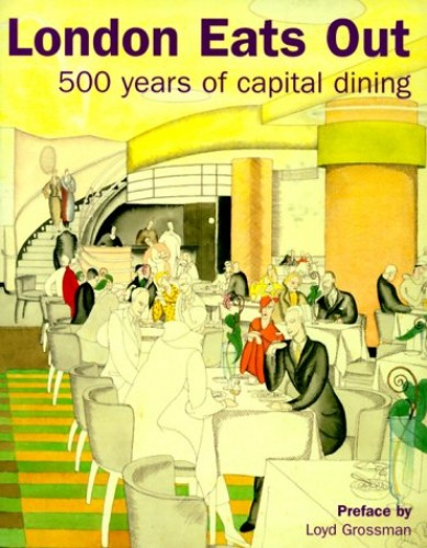 London Eats Out: 500 years of capital dining By Edwina Ehrman