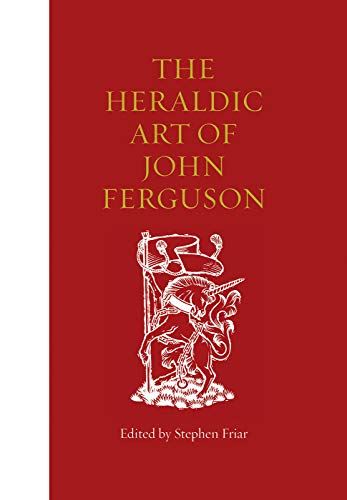 The Heraldic Art of John Ferguson By Edited by Stephen Friar