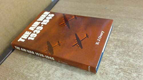 Air War, 1939-45 By R. J. Overy