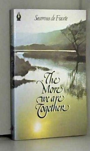 The more we are together: And other stories By Seamus De Faoite