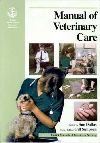 Manual of Veterinary Care by Sue Dallas