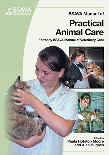 BSAVA Manual of Practical Animal Care by Paula Hotston-Moore