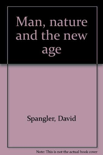 Man, nature and the new age By David Spangler