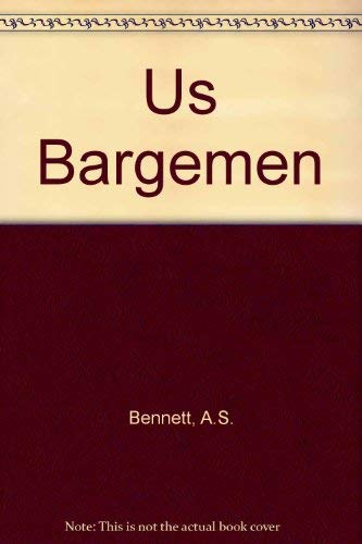 Us Bargemen By A.S. Bennett