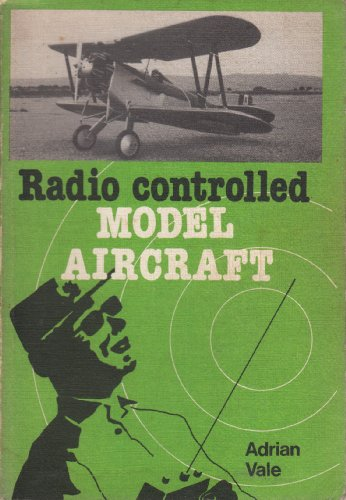 Radio Controlled Model Aircraft By Adrian Vale