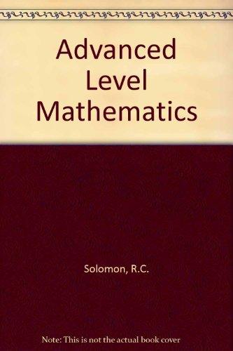 Advanced Level Mathematics by R.C. Solomon