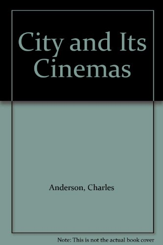 City and Its Cinemas By Charles Anderson