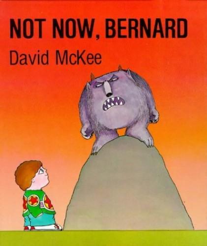 Not Now, Bernard By David McKee