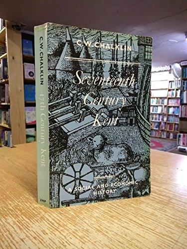 Seventeenth Century Kent By C. W. Chalklin