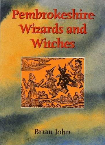 Pembrokeshire Wizards and Witches By Brian John
