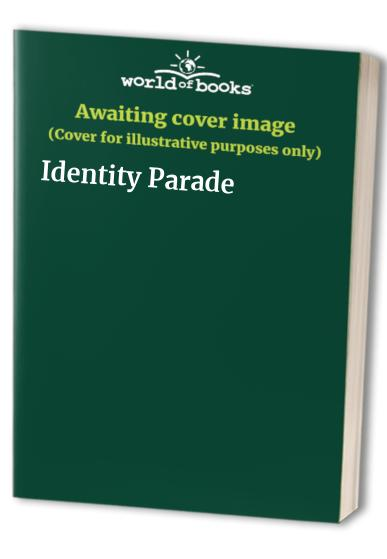 Identity Parade By Edited by Brian Moses