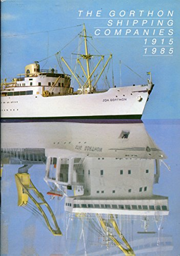 The Gorthon shipping companies: 1915-1985 By Kjell A Axelson