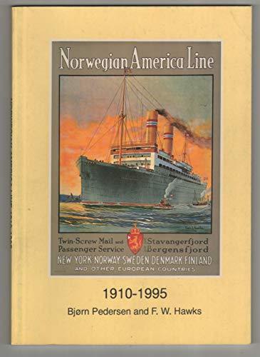 Norwegian America Line, 1910-1995 By Bjorn Pedersen