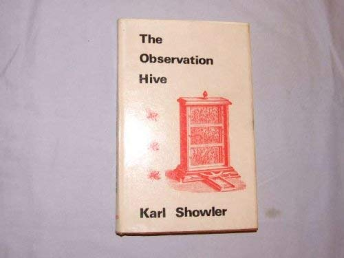 The Observation Hive by Karl Showler