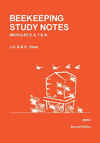 Beekeeping Study Notes for the BBKA Examinations By J.D. Yates