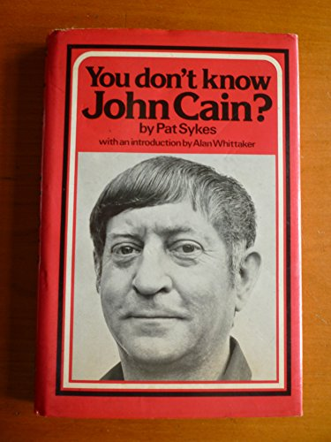 You don't know John Cain? (An Investigation of the Merseyside Healer John Cain) By Pat Sykes