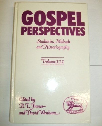 Gospel Perspectives By Volume editor R. T. France