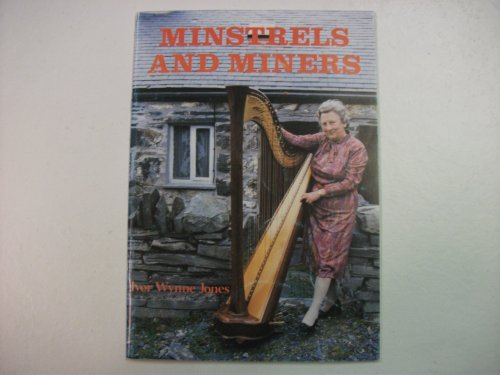 Minstrels and miners: The life and times of David Francis By Ivor Wynne Jones
