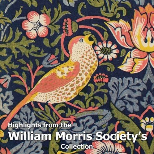 Highlights from the William Morris Society's Collection By Helen Elettson