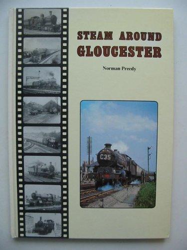 Steam Around Gloucester By Norman E. Preedy