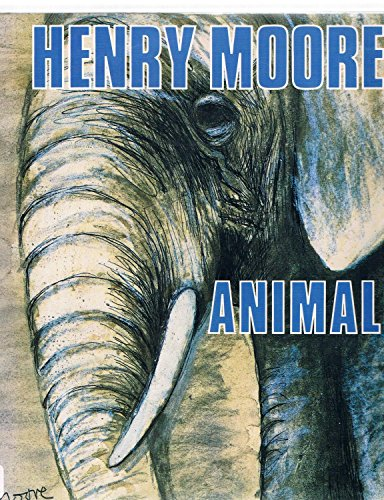 Henry Moore: Animals By W.J. Strachan