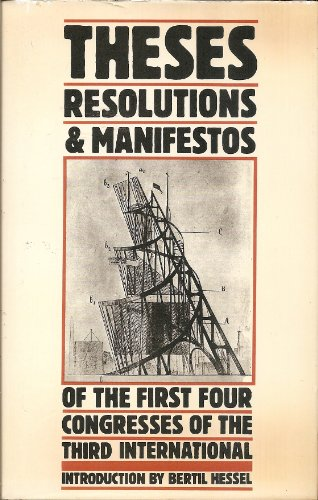 Theses, Resolutions and Manifestos of the First Four Congresses of the Third International By Alan Adler