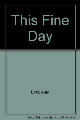 This Fine Day By Alan Bold