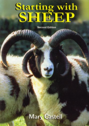 Starting with Sheep: A Beginner's Guide by Castell Mary