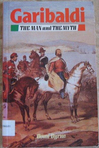 Mep;Garibaldi,Man & The Myth By Donn Byrne