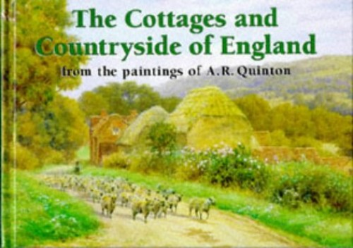 The Cottages and Countryside of England By A. R. Quinton
