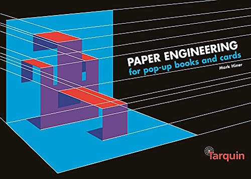 Paper Engineering for Pop-up Books and Cards von Mark Hiner