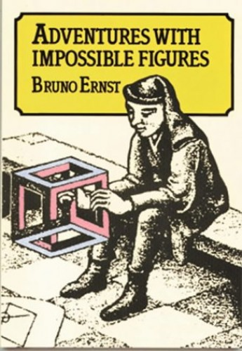 Adventures with Impossible Figures By Bruno Ernst
