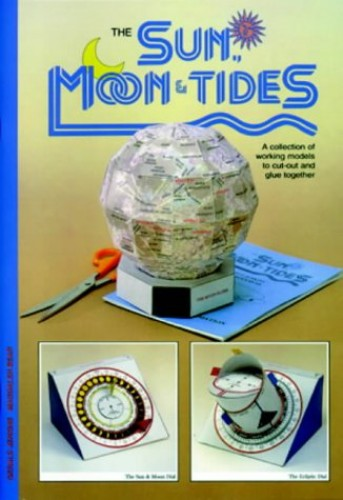 Sun, Moon and Tides: A Collection of Working Models to Cut Out and Glue  Together By Gerald Jenkins