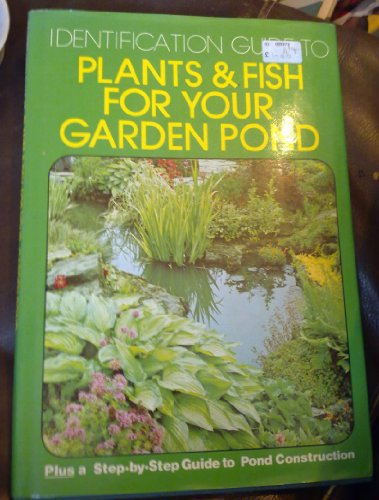 Identification Guide to Plants and Fish for Your Garden Pond By Various.