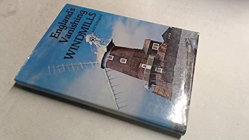 England's Vanishing Windmills By A.E.P. Shillingford