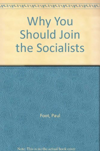Why You Should Join the Socialists By Paul Foot