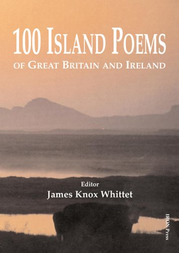 100 Island Poems of Great Britain and Ireland By James Knox Whittet