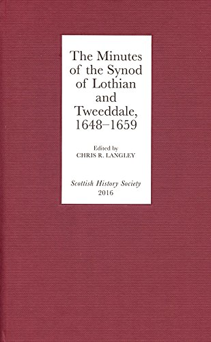 The Minutes of the Synod of Lothian and Tweeddale, 1648-1659 by Chris R. Langley