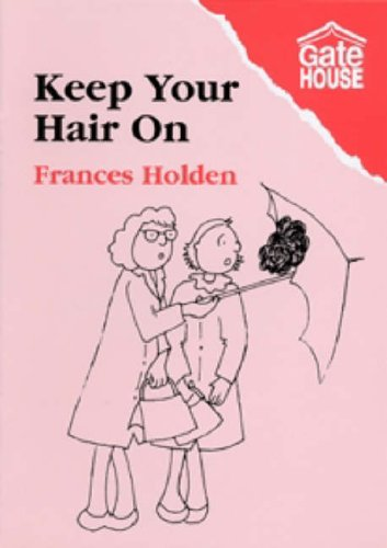 Keep Your Hair on By Frances Holden