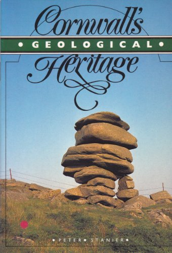 Cornwall's Geological Heritage By Peter Stanier