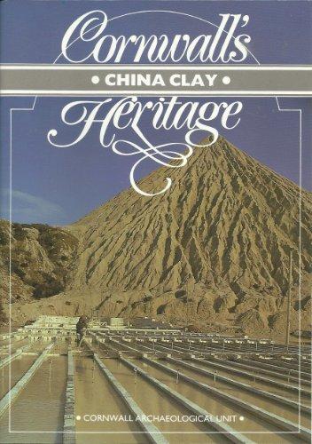 Cornwall's China Clay Heritage (Cornwall's Herita... by Smith, John R. Paperback